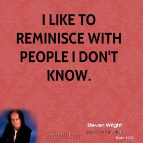 steven-wright-steven-wright-i-like-to-reminisce-with-people-i-dont.jpg