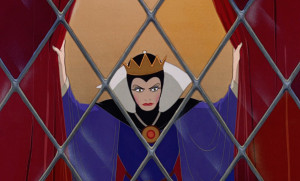 """... you will kill her!"""" – Evil Queen, Snow White and the Seven Dwarfs"""