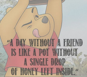 ... pot without a single drop of honey left inside. - Winnie the Pooh