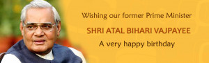 Wishes to Shri Atal Bihari Vajpayee on his birthday