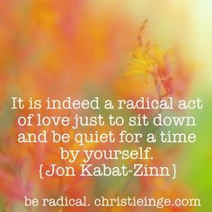 blog. Be radical.Jon Kabat Zinn quote Self Care, motivational quote ...