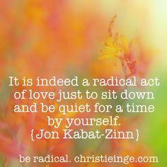 blog. Be radical.Jon Kabat Zinn quote Self Care, motivational quote ...