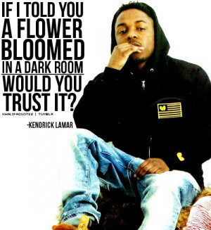 ... 20) Gallery Images For Kendrick Lamar Quotes Tumblr Poetic Justice