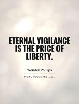 Freedom Quotes Wendell Phillips Quotes