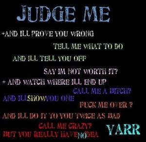 Judge me and ill prove you wrong being in love quote