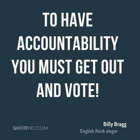 Billy Bragg - To have accountability you must get out and vote!