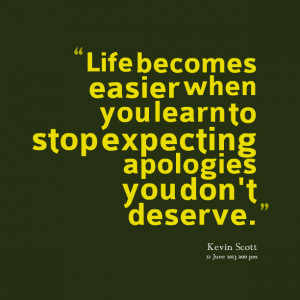 Quotes Picture: life becomes easier when you learn to stop expecting ...