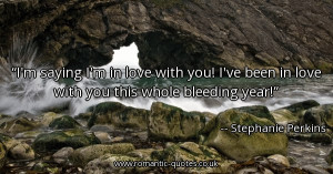 -im-in-love-with-you-ive-been-in-love-with-you-this-whole-bleeding ...