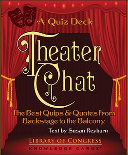 Theater Chat: The Best Quips & Quotes from Backstage to the Balcony; A ...