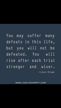 ... suffering defeated deep life quotes inspiration quotes leone brown