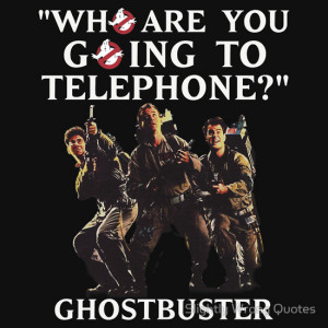 Egon Ghostbusters Quotes 'ghostbusters' quotes below. 1
