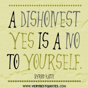 dishonest yes is a no to yourself – Self-care Quotes