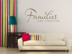 Families Are Forever...Wall Quote Decal Vinyl Lettering Saying 00014