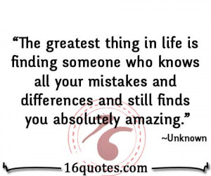 ... your mistakes and differences and still finds you absolutely amazing