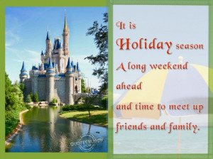 is holiday season… A long weekend ahead and time to meet up friends ...