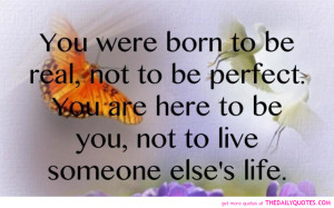 born-to-be-real-quote-life-quotes-nice-sayings-pictures-pics.png