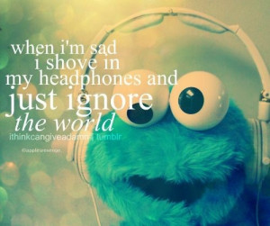 cookie monster, favorites, headphones, music, quote, quotes, words