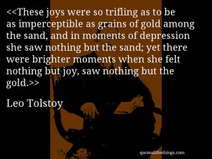 Leo Tolstoy - quote-These joys were so trifling as to be as ...
