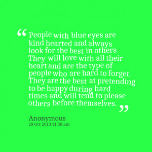 Quotes Picture: people with blue eyes are kind hearted and always look ...