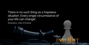 Motivational quote: There is no such thing as a hopeless situation ...