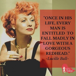 Lucille Ball Redhead Quote // How to be a Redhead