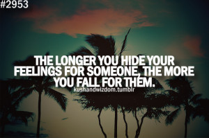 The longer you hide your feelings for someone, the more you fall for ...