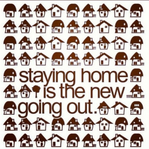 Oh yes!! Being home!