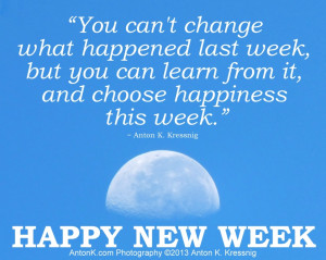 Happy New Week Moon change learn choose happiness meme photo quote by ...