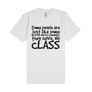... people are just like some schools during summer, they have, NO CLASS
