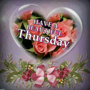Have a beautiful Thursday. ..