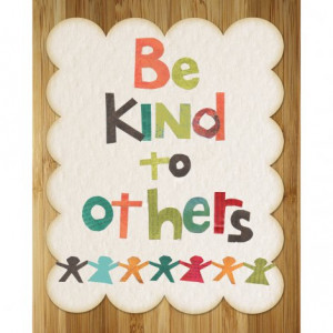 Be Kind to Others ~ Kindness Quote