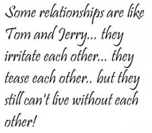 Some relationships are like tom and jerry- Best quotes of all time