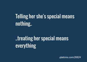 telling her she s special means nothing treating her special means ...