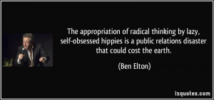 ... is a public relations disaster that could cost the earth. - Ben Elton
