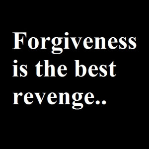 English Proverbs – Forgiveness is the best revenge
