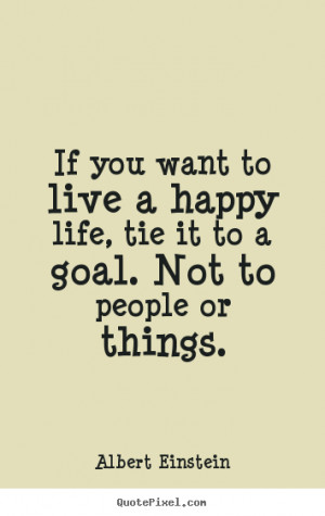 Happy Life Quote Want to live a happy life,
