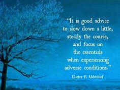 Deiter F. Uchtdorf quote about facing adversity & trials