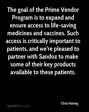 The goal of the Prime Vendor Program is to expand and ensure access to ...