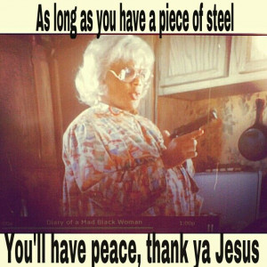 Madea diary of a mad black woman.