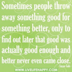 quotes good enough better grass is greener throw away quotes