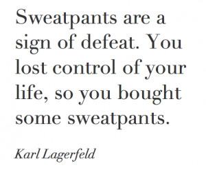 quotes sweatpants karl lagerfeld fashion-fete