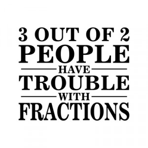 ironic fact about people and fraction
