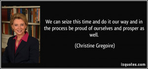 We can seize this time and do it our way and in the process be proud ...
