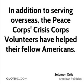 Solomon Ortiz - In addition to serving overseas, the Peace Corps ...