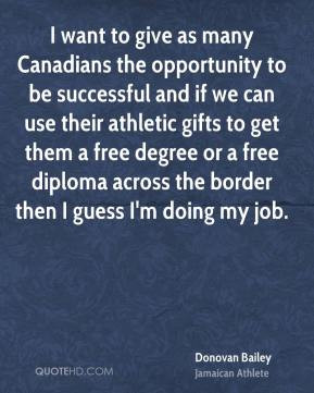 Donovan Bailey - I want to give as many Canadians the opportunity to ...