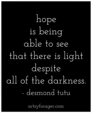 ... light despite all of the darkness. -Desmond Tutu #quotes #hope #light