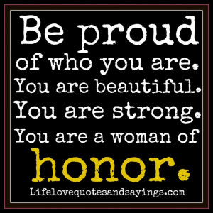Very Strong Quotes About Love: Be Proud Of Who You Are And You Will Be ...
