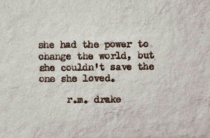 she had the power to change the world but she couldn t save the one ...