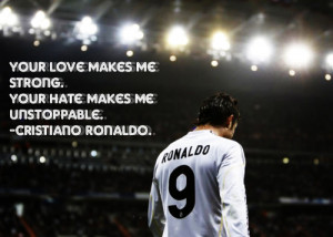 ... Love Makes Me Strong,Your Hate Makes Me Unstoppable ~ Football Quote