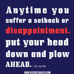 encouraging quotes, uplifting quotes, Anytime you suffer a setback or ...